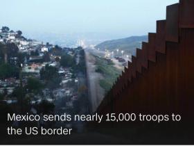迫于压力 墨西哥驻扎军队在边界站岗,防止非法移民美国